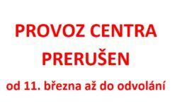 Přerušení provozu centra od 11.3.2020